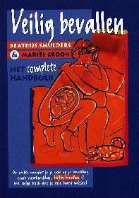 Veilig bevallen; het complete handboek