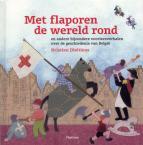 Met flaporen de wereld rond en andere bijzondere voorleesverhalen over de geschiedenis van België